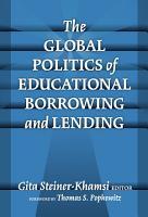 The Global Politics of Educational Borrowing and Lending PDF