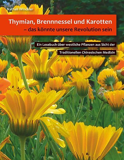 Thymian  Brennnessel und Karotten  das k  nnte unsere Revolution sein PDF