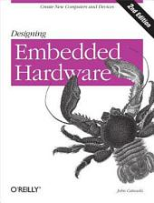 Designing Embedded Hardware: Create New Computers and Devices, Edition 2