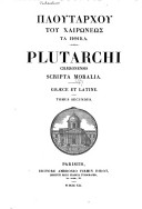 Plutarchi Chaeronensis Scripta Moralia