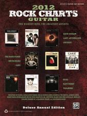 Rock Charts Guitar 2012 - Deluxe Annual Edition: Authentic Guitar TAB Sheet Music Transcriptions