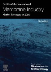 Profile of the International Membrane Industry - Market Prospects to 2008: Edition 3