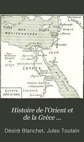 Histoire de l'Orient et de la Grèce ...
