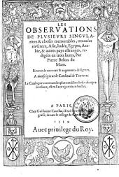 Les observations de plusieurs singularitez et choses memorables, trouvees en Grece, Asie, Judee (etc.)