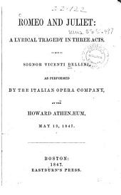Romeo and Juliet: A Lyrical Tragedy in Three Acts, as Performed by the Italian Opera Company at the Howard Athenaeum, May 13, 1847