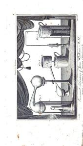 A Chymical Catechism, Or, The Application of Chymistry to the Arts: For the Use of Young People, Artists, Tradesmen and the Amusement of Leisure Hours : to which are Added a Vocabulary of Chymical Terms, Some Useful Tables, and a Variety of Amusing Experiments