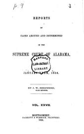 Reports of Cases Argued and Determined in the Supreme Court of Alabama: Volume 28