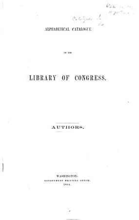 Alphabetical Catalogue of the Library of Congress  Authors PDF