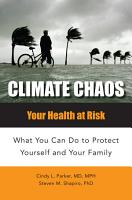 Climate Chaos  Your Health at Risk  What You Can Do to Protect Yourself and Your Family PDF