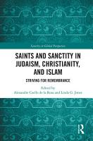 Saints and Sanctity in Judaism  Christianity  and Islam PDF