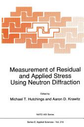 Measurement of Residual and Applied Stress Using Neutron Diffraction