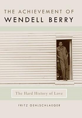The Achievement of Wendell Berry PDF