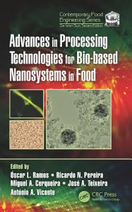 Advances in Processing Technologies for Bio based Nanosystems in Food