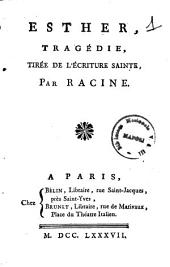 Esther, tragedie, tiree de l'Ecriture Sainte, par Racine