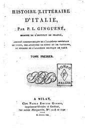 Histoire litteraire d'Italie, par P. L. Ginguene, membre de l'Institut de France... Tome premier [-neuvieme]: Volume1