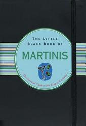 The Little Black Book of Martinis: The Essential Guide to the King of Cocktails