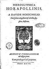 Hieroglyphica Horapollonis, a Davide Hoeschelio fide codicis Augustani ms. correcta, suppleta, illustrata