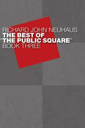 "The Best of ""The Public Square"", Book Three"