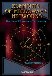 Elements of Microwave Networks: Basics of Microwave Engineering