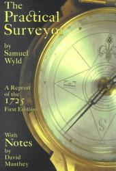 The Practical Surveyor: Or, the Art of Land-measuring Made Easy ...