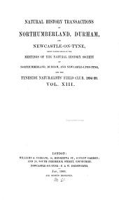 Transactions of the Natural History Society of Northumberland, Durham and Newcastle Upon Tyne: Volume 13