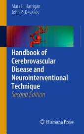 Handbook of Cerebrovascular Disease and Neurointerventional Technique: Edition 2