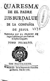 Quaresma de el Padre Luis Burdalue de la Compañia de Jesus