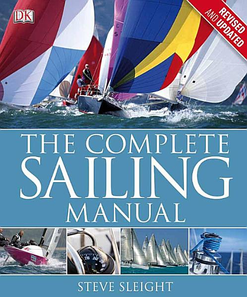 The Complete Sailing Manual  Third Edition