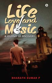 Life, Love and Music: A Journey of Discovery