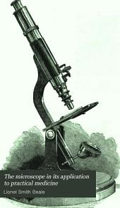The Microscope in its application to practical medicine