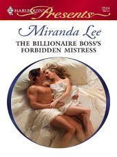 The Billionaire Boss's Forbidden Mistress: A Billionaire Romance