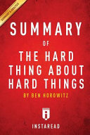 Ben Horowitz s The Hard Thing about Hard Things Book
