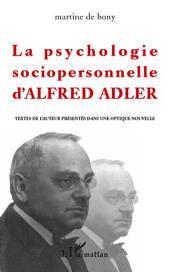 La psychologie sociopersonnelle d'Alfred Adler: Textes de l'auteur présentés dans une optique nouvelle