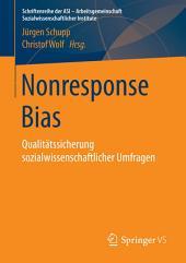 Nonresponse Bias: Qualitätssicherung sozialwissenschaftlicher Umfragen