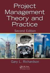 Project Management Theory and Practice, Second Edition: Edition 2
