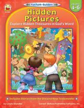 Hidden Pictures, Grades 4 - 6: Explore Hidden Treasures in God's Word
