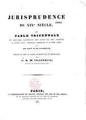 Jurisprudence de XIXe siècle, ou Table tricennale du Recueil Général des lois et des arrêts en matière civile, criminelle, commerciale et de droit public