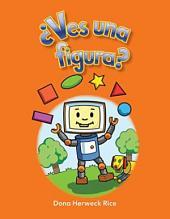 Ves Una Figura? (Do You See a Shape?) (Spanish Version) (Las Figuras (Shapes))