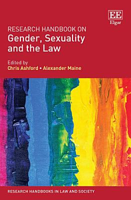 Research Handbook on Gender  Sexuality and the Law PDF