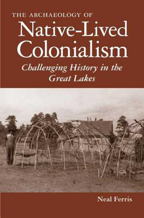 The Archaeology of Native Lived Colonialism PDF