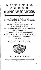 Notitia Rerum Hungaricarum: Pars Tertia, Page 3