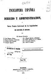 Enciclopedia española de derecho y administración o Nuevo teatro universal de la legislación de España e Indias: Cas-Ciu
