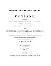 A Topographical Dictionary of England: Comprising the Several Counties, Cities, Boroughs, Corporate and Market Towns, Parishes, and Townships, and the Islands of Guernsey, Jersey, and Man, with Historical and Statistical Descriptions ; and Embellished with Engravings of the Arms of the Cities, Bouroughs, Bishoprics, Universities, and Colleges, and of the Seals of the Various Municipal Corporations, Volume 2