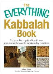The Everything Kabbalah Book: Explore This Mystical Tradition—From Ancient Rituals to Modern Day Practices