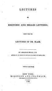 Lectures on Rhetoric and Belles Lettres: Chiefly from the Lectures of Dr. Blair