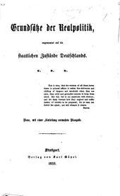 Grundsätze der Realpolitik angewendet auf die staatlichen Zustände Deutschlands. [By August Ludwig von Rochau.] Neue ... vermehrte Ausgabe