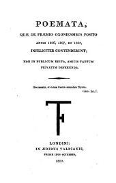 Poemata, quæ de præmio Oxoniensibus posito annis 1806,1807, et 1808, infeliciter contenderunt