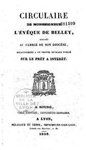 Circulaire de Mgr l'évêque de Belley adressée au clergé de son diocèse relativement à un nouvel ouvrage publié sur le prêt à intérêt (20 septembre 1838)