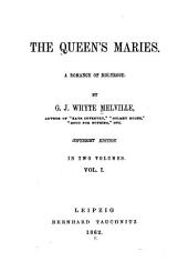 The Queen's Maries: A Romance of Holyrood, Volume 1
