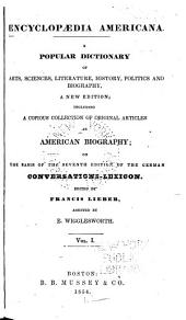 Encyclopædia americana: a popular dictionary of arts, sciences, literature, history, politics and biography, Volume 1